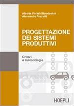 Progettazione dei sistemi produttivi. Criteri e metodologie