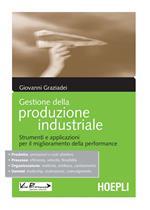 Gestione della produzione industriale. Strumenti e applicazioni per il miglioramento della performance
