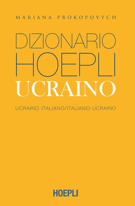 Dizionario Hoepli ucraino. Ucraino-italiano, italiano-ucraino. Ediz. compatta - Mariana Prokopovych - copertina