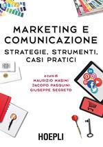 Marketing e comunicazione. Strategie, strumenti, casi pratici