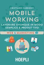 Mobile working. Lavorare ovunque in modo semplice e produttivo