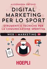 Digital marketing per lo sport. Strumenti e tecniche per la comunicazione sportiva