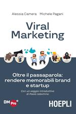Viral marketing. Oltre il passaparola: rendere memorabili brand e startup