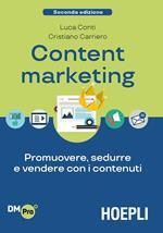 Content Marketing. Promuovere, sedurre e vendere con i contenuti