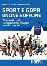 Sport e GDPR online e offline. Web, social, regole, comportamenti e istruzioni per atleti e società