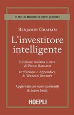 L' investitore intelligente. Aggiornata con i nuovi commenti di Jason Zweig