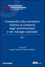 Compendio sulla normativa relativa ai compensi degli amministratori e dei manager aziendali 2012