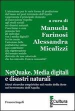 Netquake. Media digitali e disastri naturali. Dieci ricerche empiriche sul ruolo della rete nel terremoto dell'Aquila