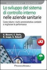 Lo sviluppo del sistema di controllo interno nelle aziende sanitarie. Come ridurre i rischi amministrativo-contabili e migliorare le performance