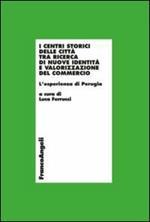 I centri storici delle città tra ricerca di nuove identità e valorizzazione del commercio. L'esperienza di Perugia