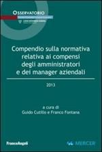 Compendio sulla normativa relativa ai compensi degli amministratori e dei manager aziendali 2013