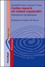 L' action research nei contesti organizzativi. Orientamenti ed esperienze
