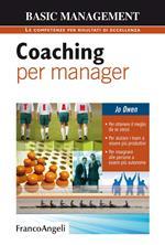 Coaching per manager. Per ottenere il meglio da se stessi. Per aiutare i team ad essere più produttivi. Per insegnare alle persone a essere più autonome