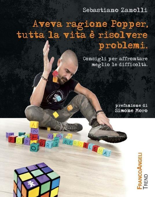 Aveva ragione Popper, tutta la vita è risolvere problemi. Consigli per affrontare meglio le difficoltà - Sebastiano Zanolli - copertina