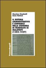 Il sistema amministrativo e contabile nella signoria di Pandolfo III Malatesta (1385-1427)
