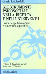 Gli strumenti psicosociali nella ricerca e nell'intervento. Premesse epistemologiche e dimensioni applicative