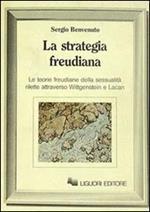 La strategia freudiana. Le teorie freudiane della sessualità rilette attraverso Wittgenstein e Lacan