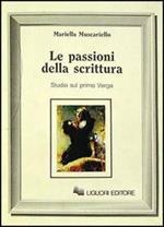 Le passioni della scrittura. Studi sul primo Verga