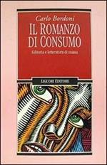 Il romanzo di consumo. Editoria e letteratura di massa