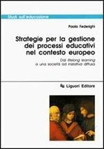 Strategie per la gestione dei processi educativi nel contesto europeo. Dal lifelong learning a una società ad iniziativa diffusa