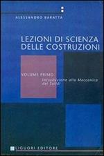 Scienza delle costruzioni. Vol. 1: Meccanica dei solidi.