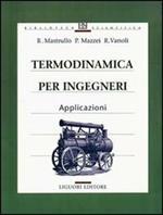 Termodinamica per ingegneri. Applicazioni