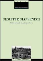 Gesuiti e Giansenisti. Modelli e metodi educativi a confronto