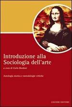 Introduzione alla sociologia dell'arte. Antologia storica e metodologie critiche