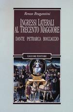 Ingressi laterali al Trecento maggiore. Dante, Petrarca, Boccaccio