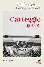 Carteggio 1946-1951. Nuova ediz.