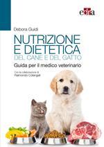 Nutrizione e dietetica del cane e del gatto. Guida per il medico veterinario