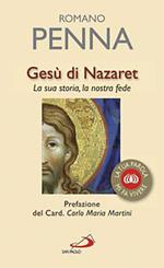 Gesù di Nazaret. La sua storia, la nostra fede