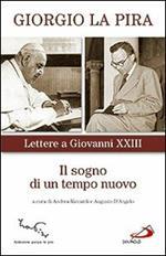 Il sogno di un tempo nuovo. Lettere a Giovanni XXIII
