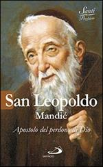 San Leopoldo Mandic. Apostolo del perdono di Dio