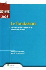 Fondazioni. Disciplina giuridica, profili fiscali, contabili e di bilancio