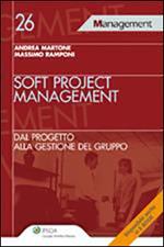Soft project management. Dal progetto alla gestione del gruppo