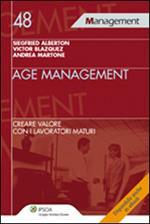 Age management. Creare valore con i lavoratori maturi