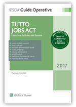 Tutto Jobs Act. La nuova dottrina del lavoro