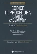 Codice di procedura civile. Commentario. Artt. 840-bis-840-sexiesdecies. La nuova azione di classe e la nuova inibitoria