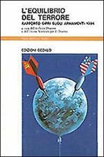 L' equilibrio del terrore. Rapporto Sipri sugli armamenti 1984