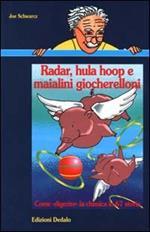 Radar, hula hoop e maialini giocherelloni. Come «Digerire» la chimica in 67 storie