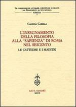 L' insegnamento della filosofia alla «Sapienza» di Roma nel Seicento. Le cattedre e i maestri