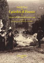 I giardini di Firenze. Vol. 1: giardini dell'Occidente dall'antichità a oggi. Un quadro generale di riferimento, I.