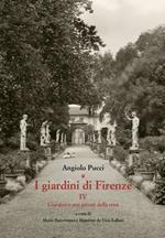 I giardini di Firenze. Vol. 4: Giardini e orti privati della città.