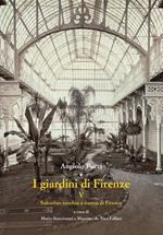 I giardini di Firenze. Vol. 5: Suburbio vecchio e nuovo di Firenze.