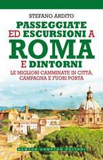 Passeggiate ed escursioni a Roma e dintorni. Le migliori camminate in città, campagna e fuori porta