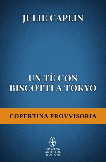 Un té con biscotti a Tokyo - Julie Caplin,Anna De Vito - ebook
