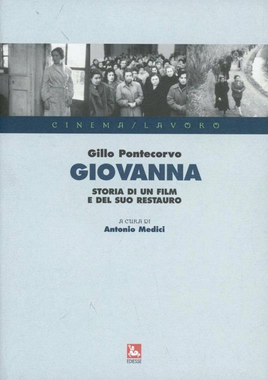 Giovanna. Storia di un film e del suo restauro. Con DVD - Gillo Pontecorvo - copertina
