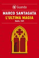 L' ultima magia. Dante, 1321