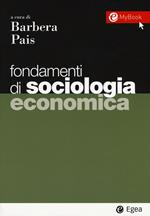 Fondamenti di sociologia economica. Con Contenuto digitale per download e accesso on line